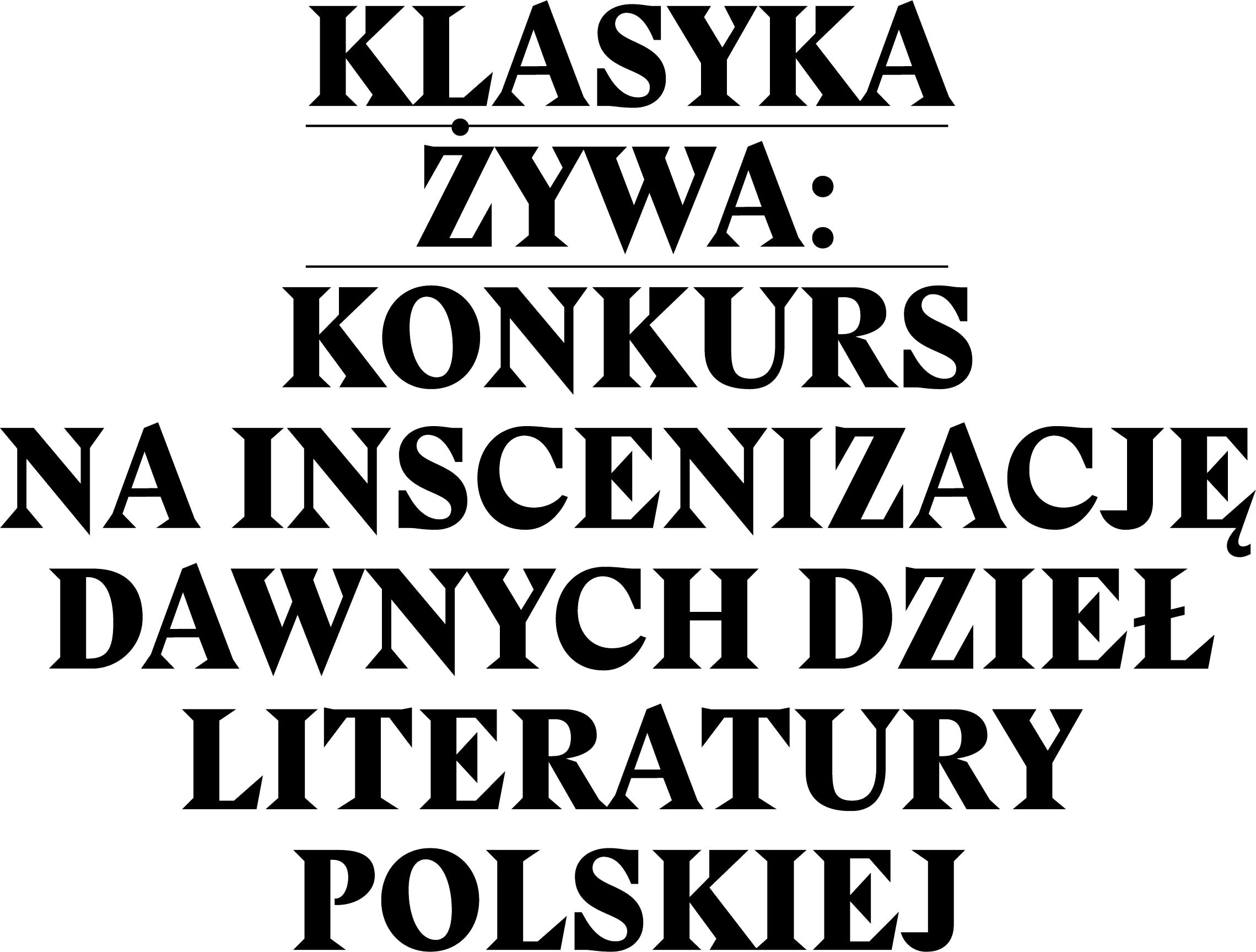 Klasyka Żywa: Konkurs na inscenizację dawnych dzieł literatury polskiej